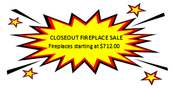 Closeout Fireplace Sale